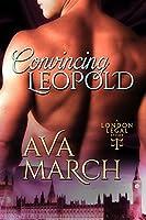 Convincing Leopold (London Legal, #2)