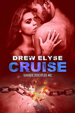 Cruise (Savage Disciples MC #6)