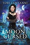 Moon Cursed (Reluctant Werewolf Chronicles, #1)