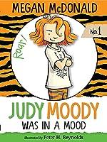 Judy Moody Was in a Mood (Judy Moody #1)