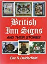 British Inn Signs and their Stories by Eric R. Delderfield