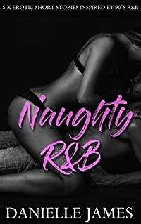 Naughty R&B: An erotic six-story anthology