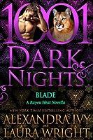 Blade (Bayou Heat, #23)