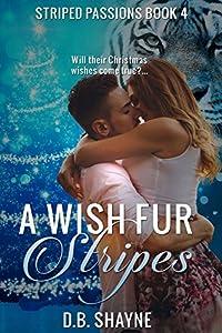 A Wish Fur Stripes (Striped Passions #4)