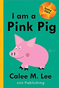I am a Pink Pig (Reading Star)