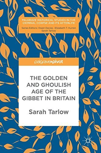 The Golden and Ghoulish Age of the Gibbet in Britain