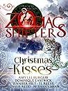 Christmas Kisses: A Zodiac Shifters Anthology (Zodiac Shifters, #26.5)