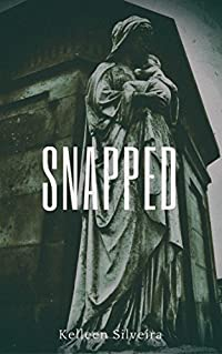 Snapped (The Starved Series Book 3)