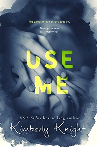 Use Me (Dangerously Intertwined #1)