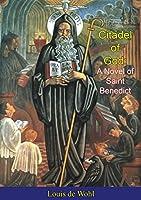 Citadel of God: A Novel of Saint Benedict