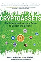 Cryptoassets: The Innovative Investor's Guide to Blockchain Assets