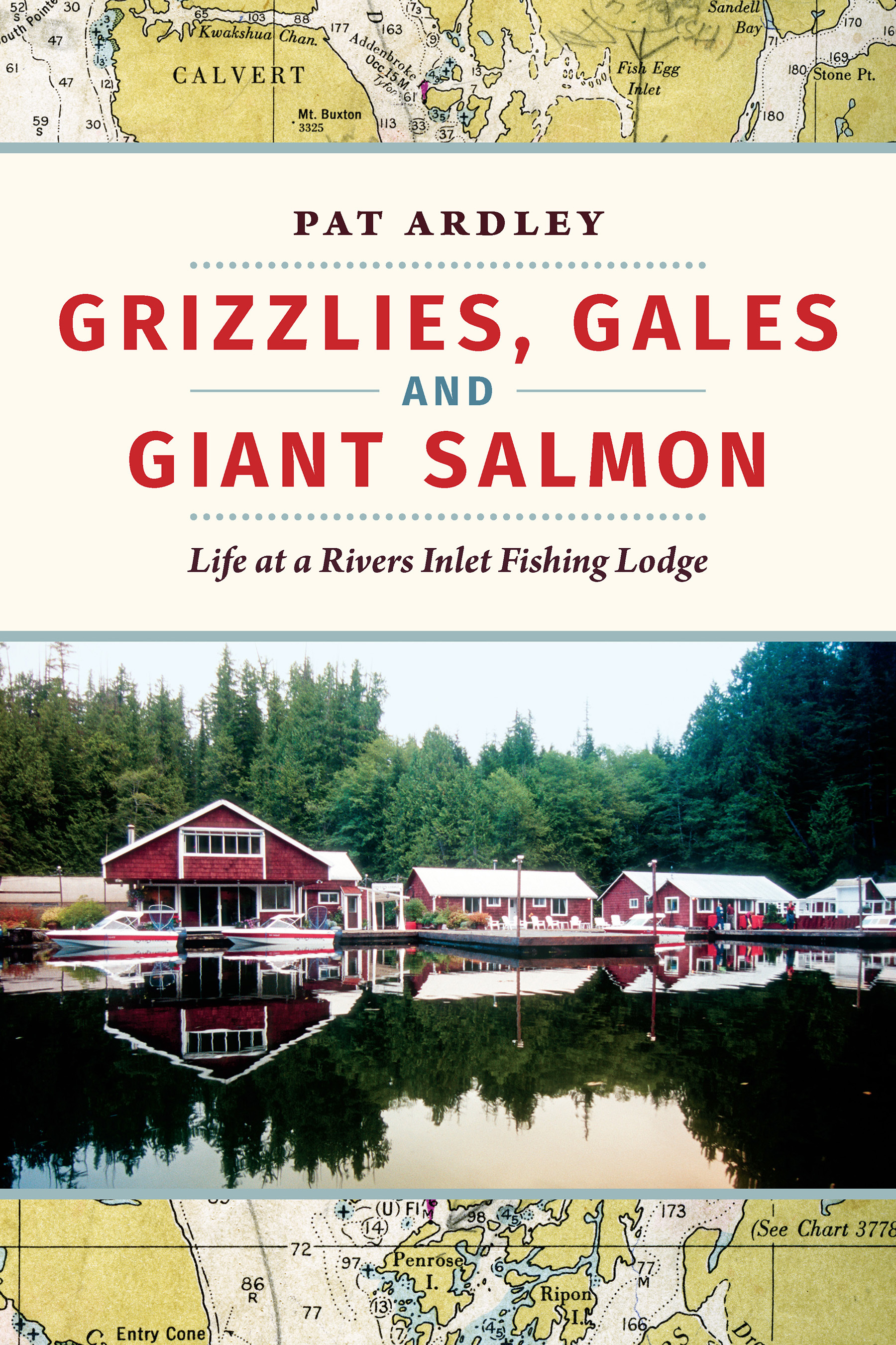 Grizzlies, Gales and Giant Salmon Life at a Rivers Inlet Fishing Lodge