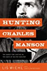 Hunting Charles Manson: The Quest for Justice in the Days of Helter Skelter