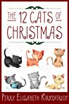 The 12 Cats of Christmas by Perry Elisabeth Kirkpatrick