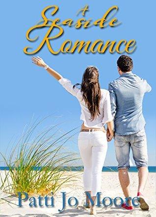 A Seaside Romance by Patti Jo Moore