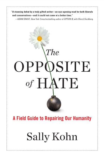 The Opposite of Hate A Field Guide to Repairing Our Humanity
