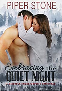 Embracing the Quiet Night (Missoula Smokejumpers, #5)