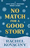 No Match for a Good Story (Once Upon a Western, #0.5)