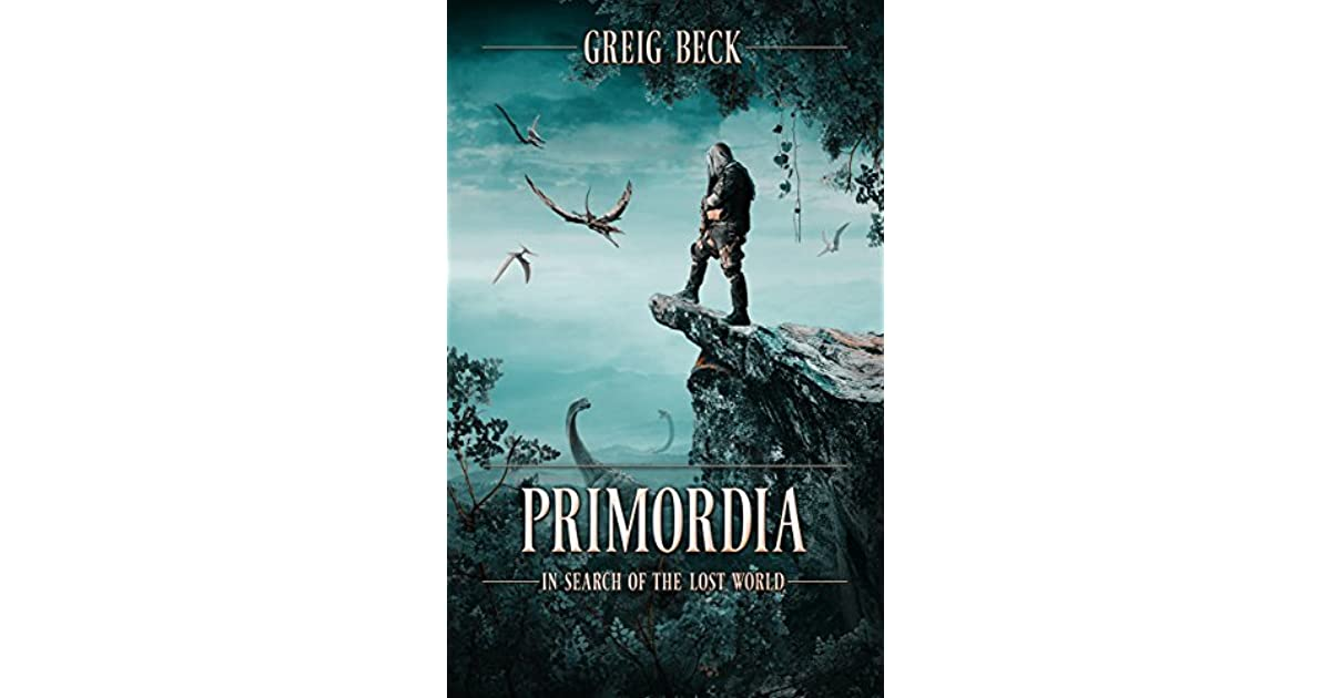 In search of the lost world primordia 1 by greig beck fandeluxe Gallery