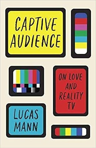 Captive Audience: On Love and Reality TV  pdf