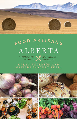Food Artisans of Alberta - Your Trail Guide to the Best of our Locally Crafted Fare