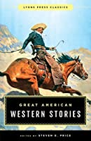 Great American Western Stories: Lyons Press Classics