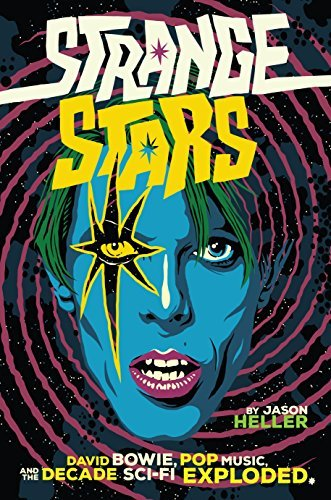 Strange Stars How Science Fiction and Fantasy Transformed Popular Music