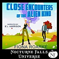 Close Encounters of the Alien Kind (Nocturne Falls Universe)