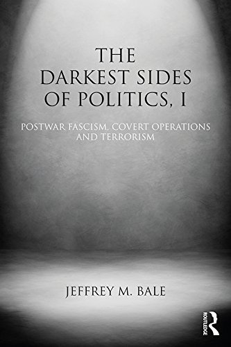 The Darkest Sides of Politics, I Postwar Fascism, Covert Operations, and Terrorism (Extremism and Democracy)