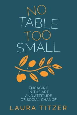 No Table Too Small by Laura M. Titzer