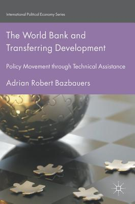 The World Bank and Transferring Development Policy Movement through Technical Assistance