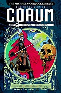 The Michael Moorcock Library: The Chronicles of Corum, Vol. 1 – The Knight of Swords