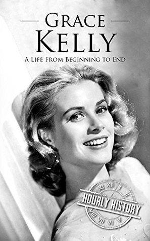 Grace Kelly: A Life From Beginning to End
