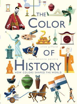 The Colors of History: How Colors Shaped the World