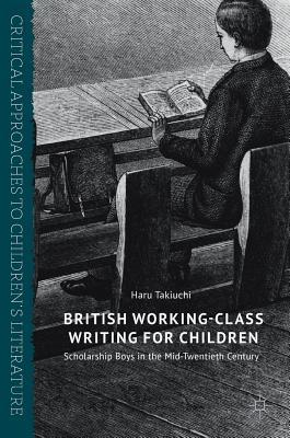 British Working-Class Writing for Children Scholarship Boys in the Mid-Twentieth Century