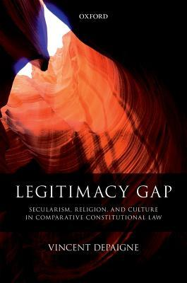 Legitimacy Gap Secularism, Religion, and Culture in Comparative Constitutional Law