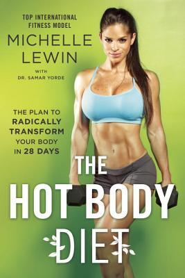 The Hot Body Diet The Plan to Radically Transform Your Body in 28 Days