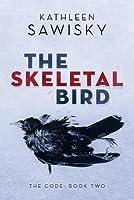 The Skeletal Bird (The Code, #2)