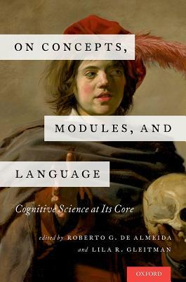 On Concepts, Modules, and Language Cognitive Science at Its Core