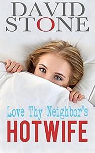 Love Thy Neighbor's Hotwife