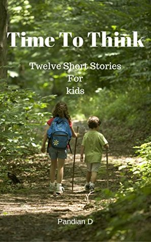 Time To Think : Twelve Short stories For Kids