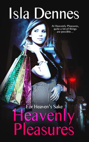 Heavenly Pleasures (For Heaven's Sake, #1)
