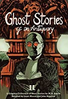 Ghost Stories of an Antiquary Vol. 2 (SelfMadeHero Sci-Fi & Horror)