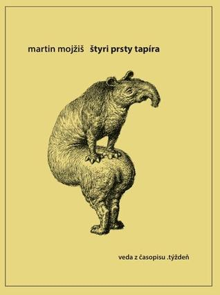 Štyri prsty tapíra by Martin Mojžiš