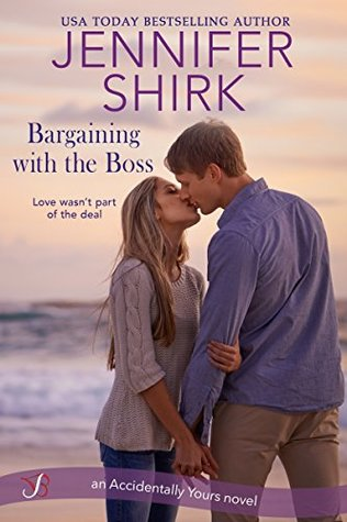 Bargaining with the Boss (Accidentally Yours Book 1)