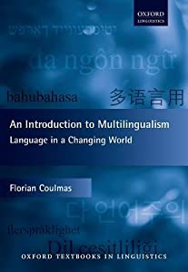 An Introduction to Multilingualism: Language in a Changing World