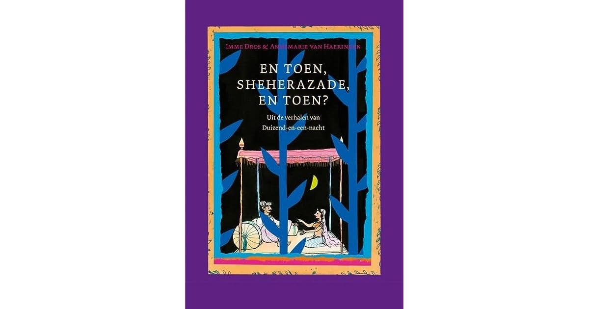En Toen Sheherazade En Toen By Imme Dros