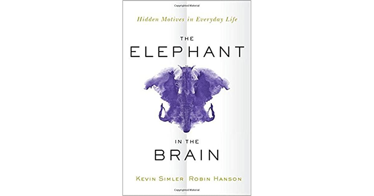 The elephant in the brain by kevin simler the elephant in the brain hidden motives in everyday life fandeluxe Image collections