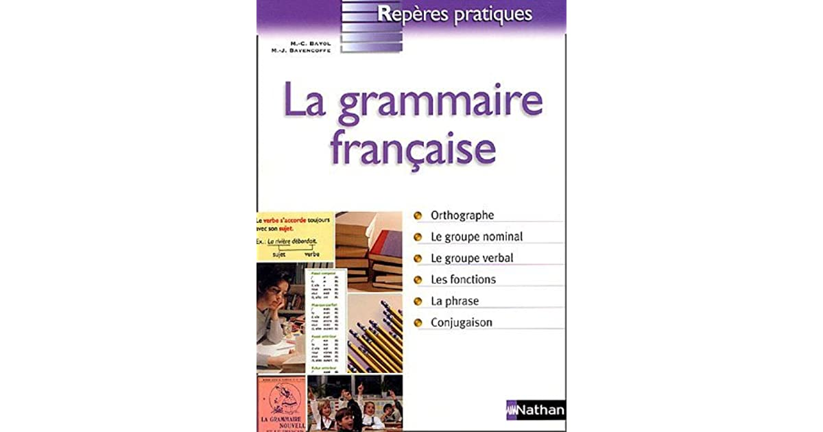La Grammaire Francaise By Marie Claire Bayol