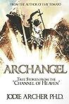 "Archangel: True Stories from the ""Channel of Heaven"""
